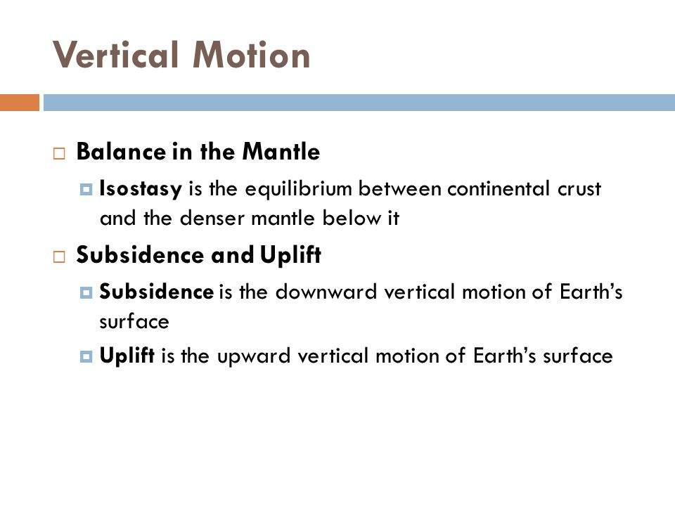 Vertical Motion Balance in the Mantle Subsidence and Uplift