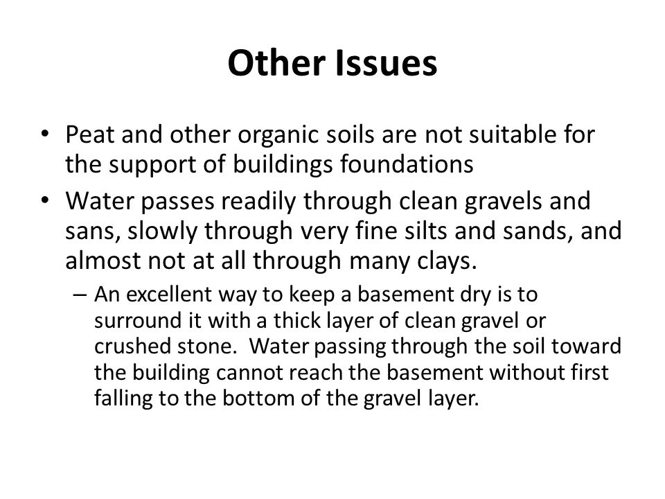 Other Issues Peat and other organic soils are not suitable for the support of buildings foundations.