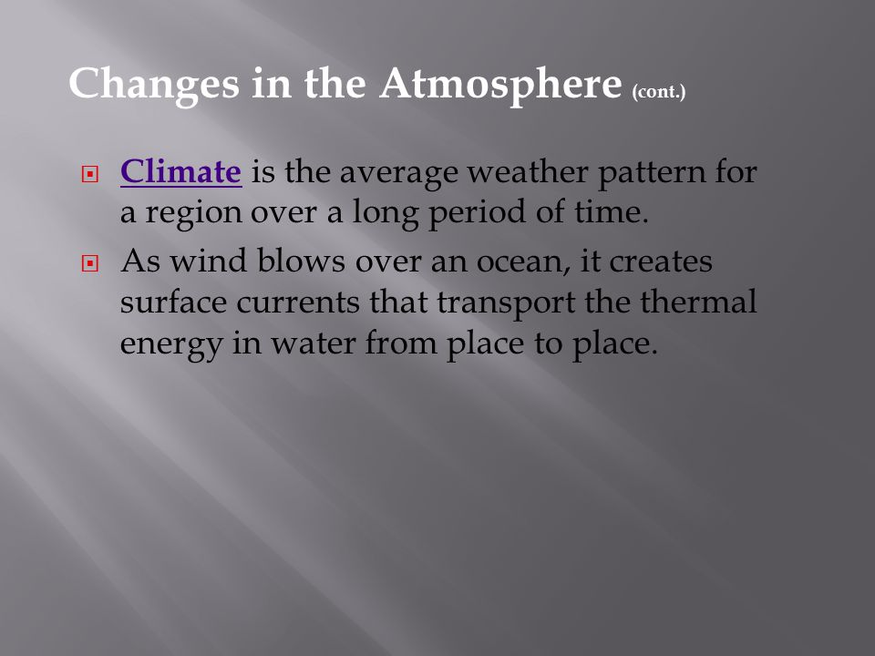 Changes in the Atmosphere (cont.)