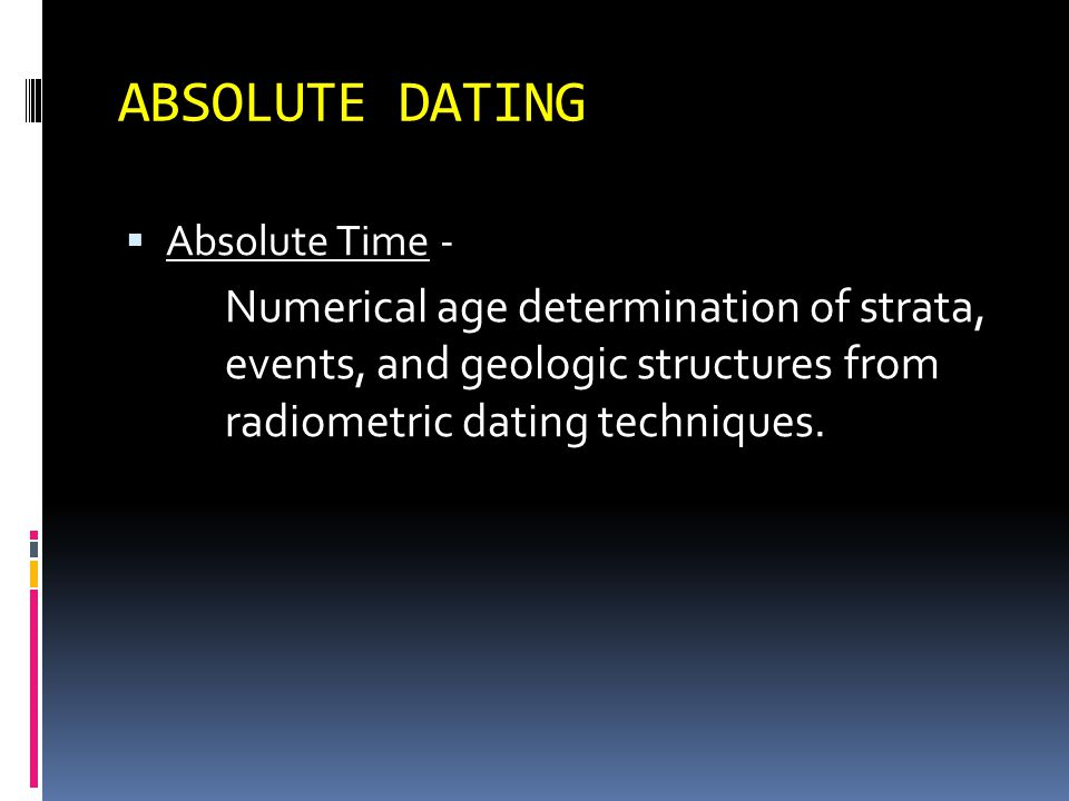 ABSOLUTE DATING Absolute Time -