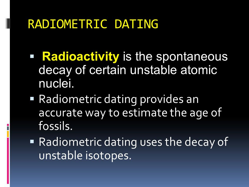radiometric dating of meteorites How old is the earth meteorites, and, since 1969, the radiometric dating is based on the decay of long-lived radioactive isotopes that occur naturally in.