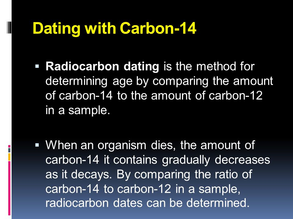 Dating with Carbon-14