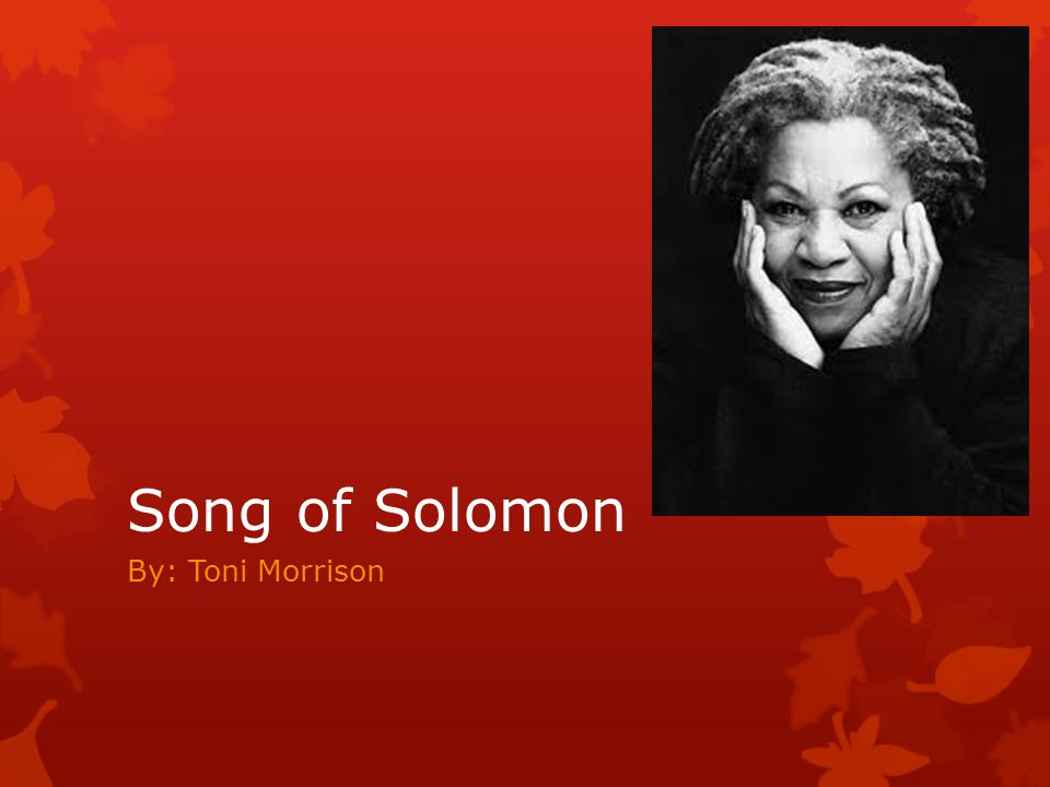 Song of Solomon By: Toni Morrison