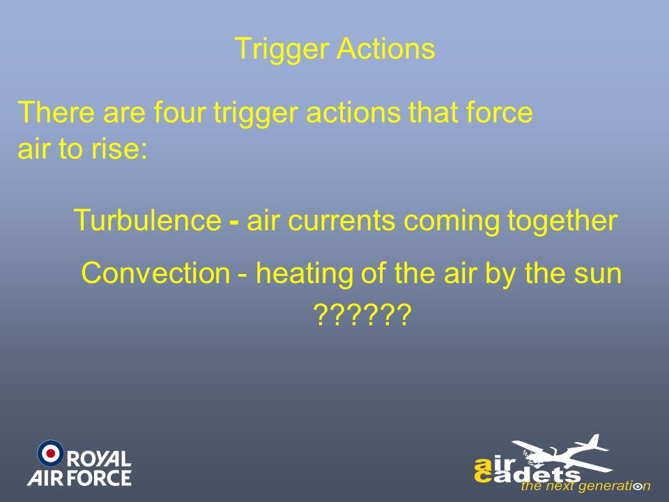 There are four trigger actions that force air to rise: