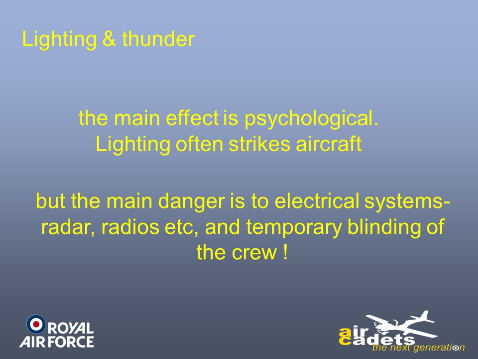 the main effect is psychological. Lighting often strikes aircraft