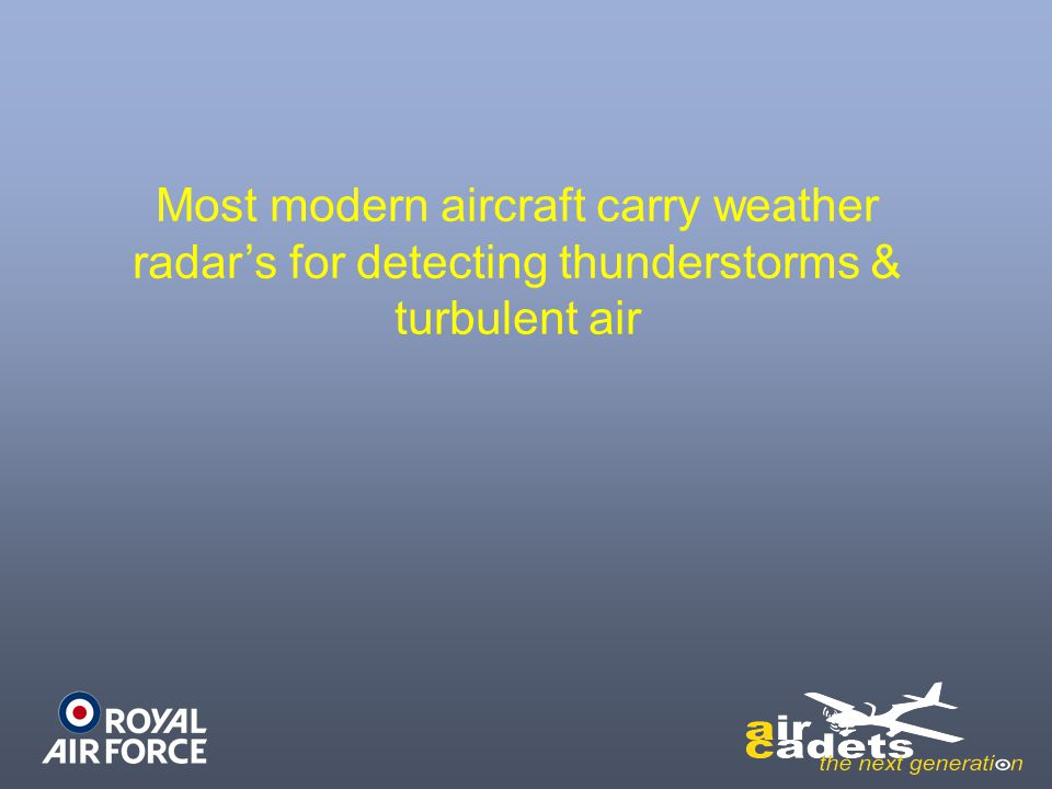Most modern aircraft carry weather radar's for detecting thunderstorms & turbulent air