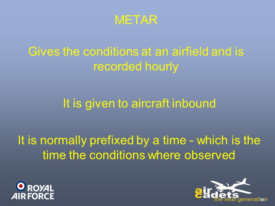 Gives the conditions at an airfield and is recorded hourly