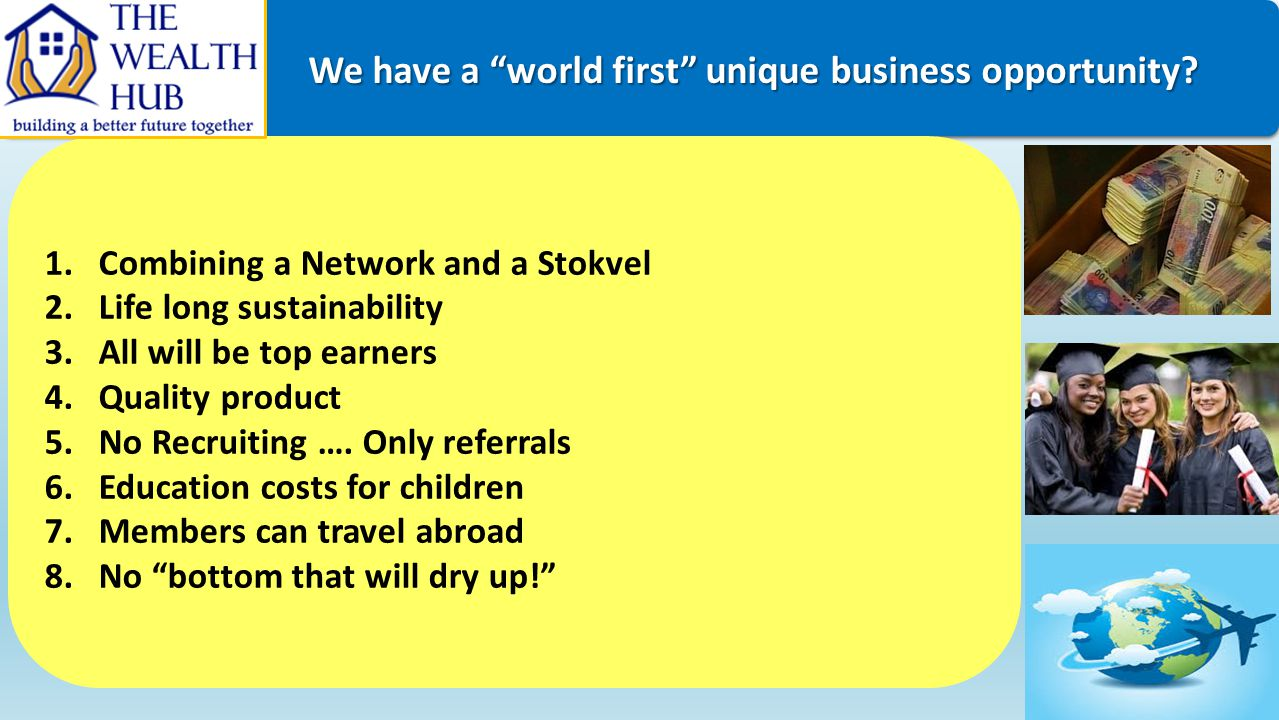 We have a world first unique business opportunity