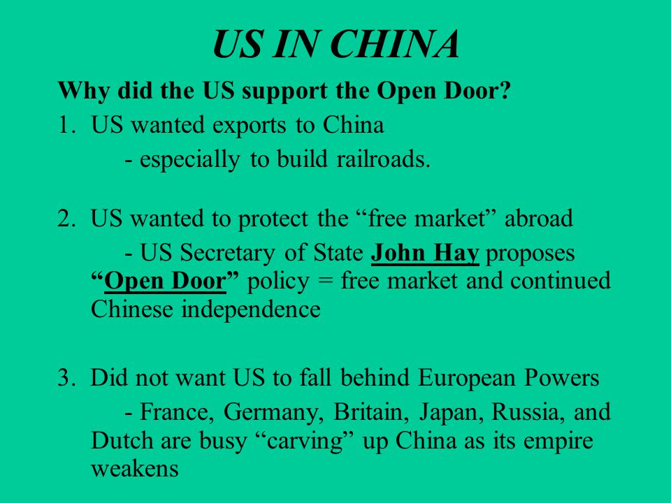 US IN CHINA Why did the US support the Open Door