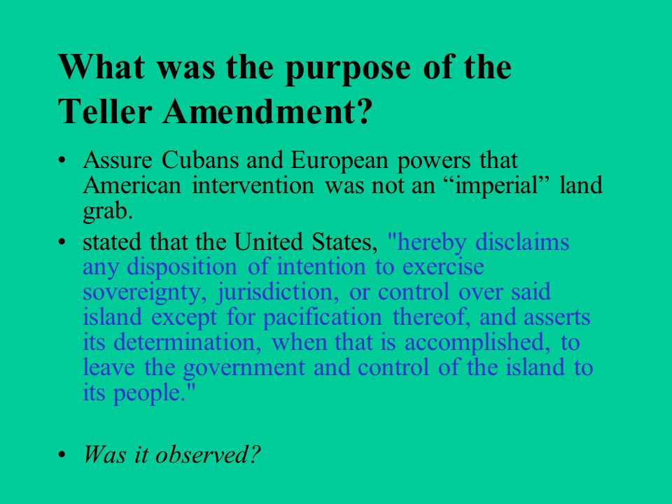What was the purpose of the Teller Amendment