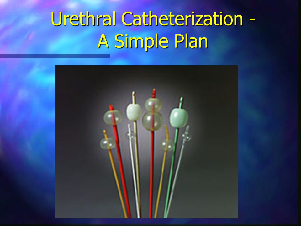 Urethral Catheterization - A Simple Plan