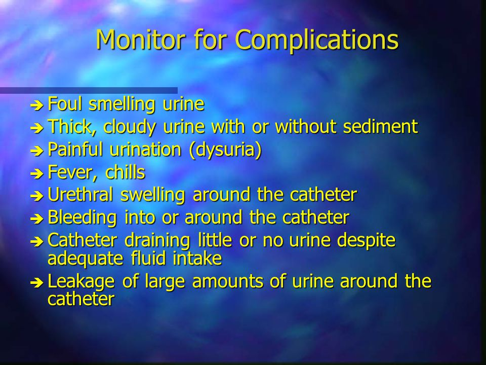 Monitor for Complications