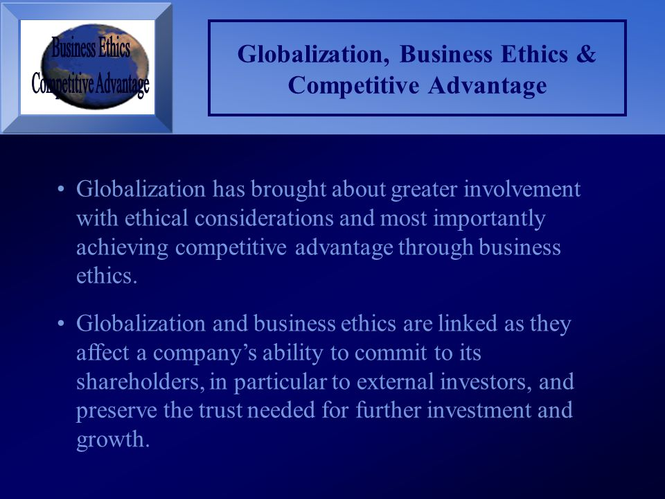 Globalization, Business Ethics & Competitive Advantage