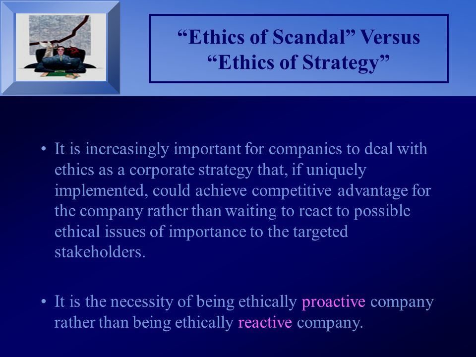 Ethics of Scandal Versus Ethics of Strategy