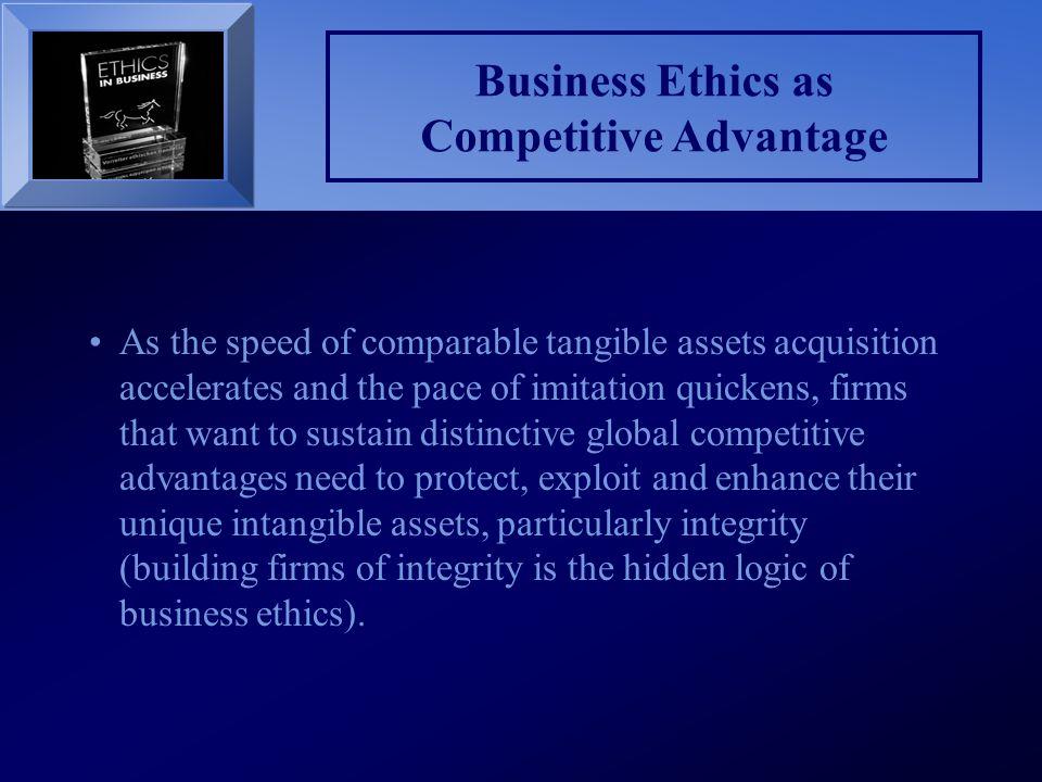 Business Ethics as Competitive Advantage