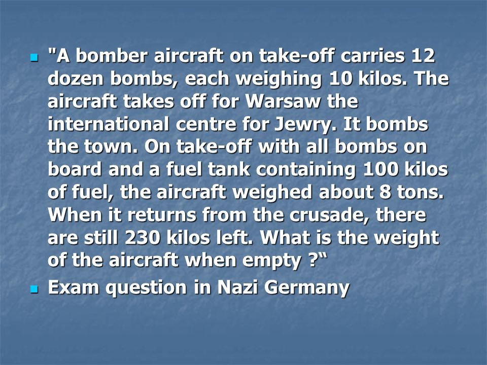 A bomber aircraft on take-off carries 12 dozen bombs, each weighing 10 kilos. The aircraft takes off for Warsaw the international centre for Jewry. It bombs the town. On take-off with all bombs on board and a fuel tank containing 100 kilos of fuel, the aircraft weighed about 8 tons. When it returns from the crusade, there are still 230 kilos left. What is the weight of the aircraft when empty
