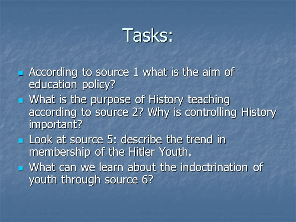 Tasks: According to source 1 what is the aim of education policy