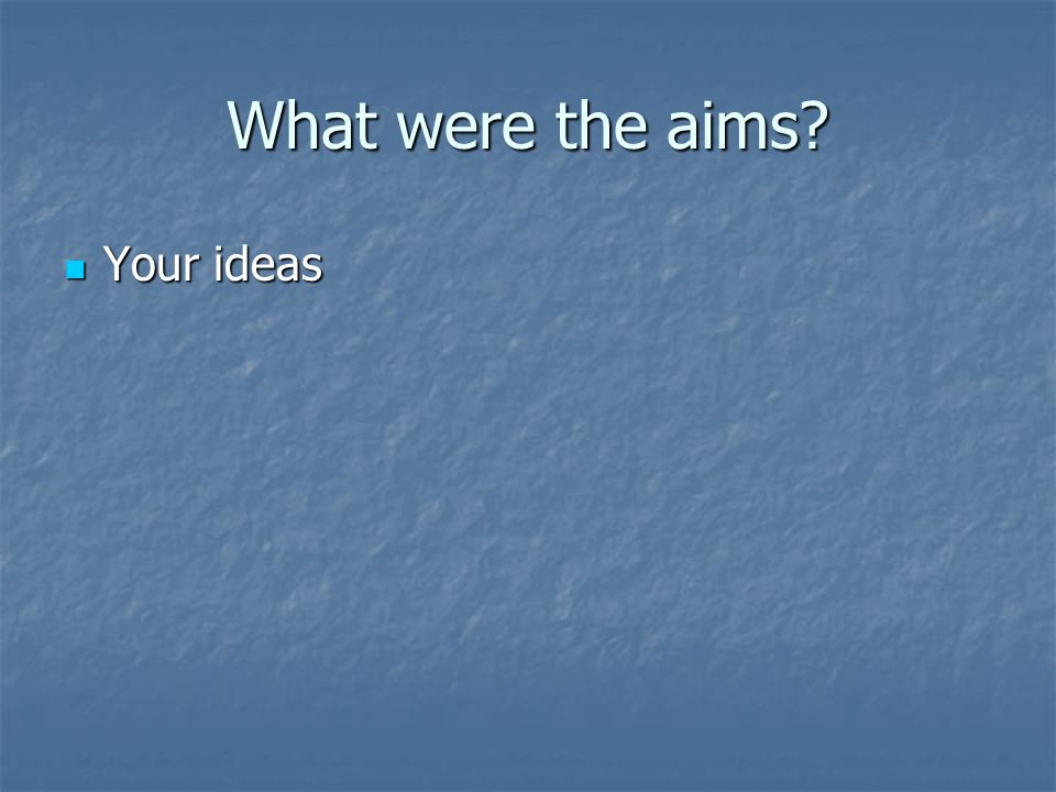 What were the aims Your ideas