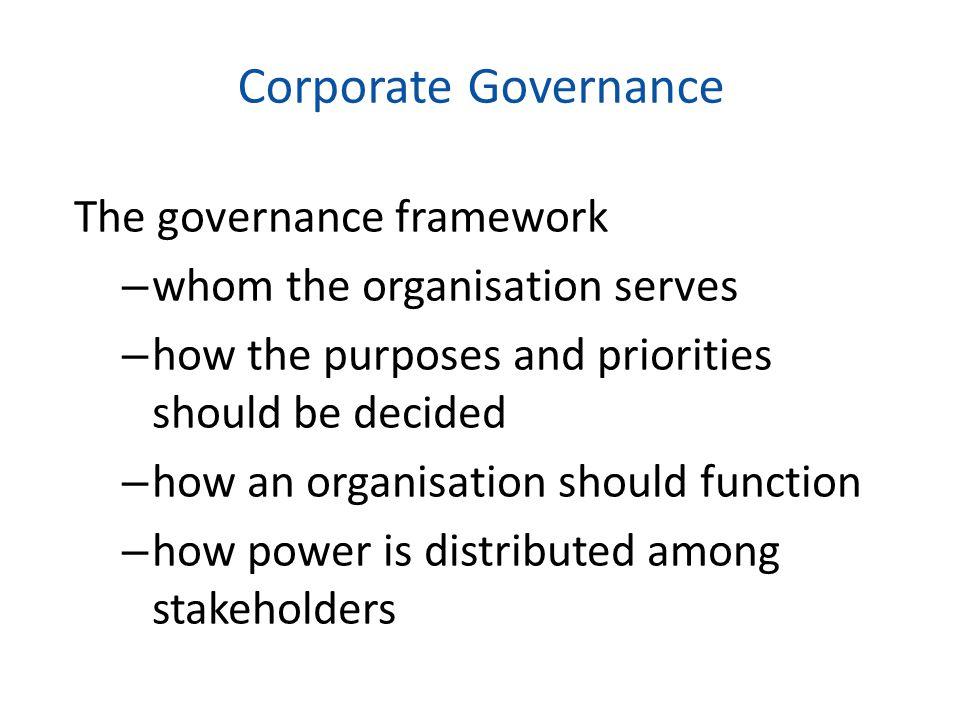 Corporate Governance The governance framework