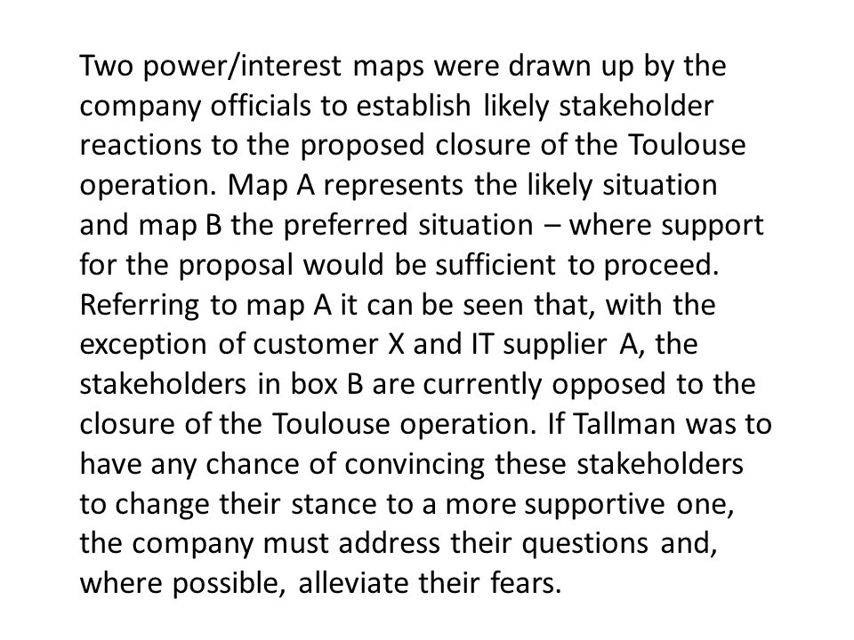 Two power/interest maps were drawn up by the