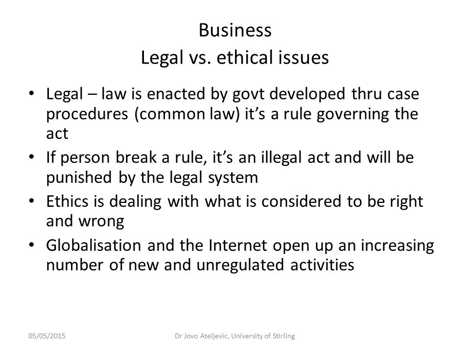 Business Legal vs. ethical issues