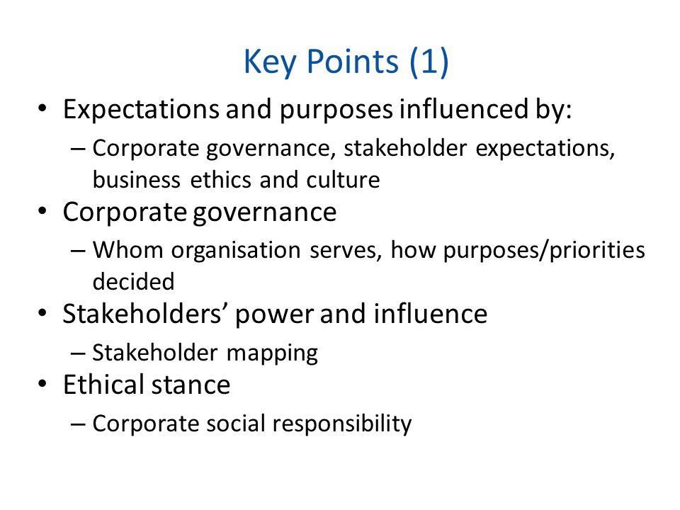 Key Points (1) Expectations and purposes influenced by: