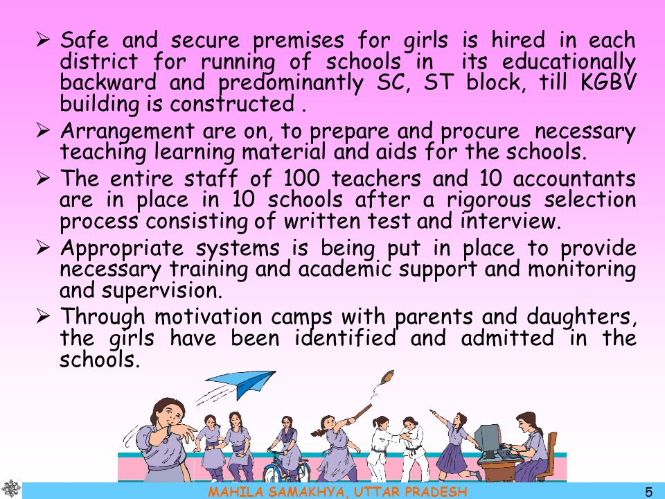 Safe and secure premises for girls is hired in each district for running of schools in its educationally backward and predominantly SC, ST block, till KGBV building is constructed .