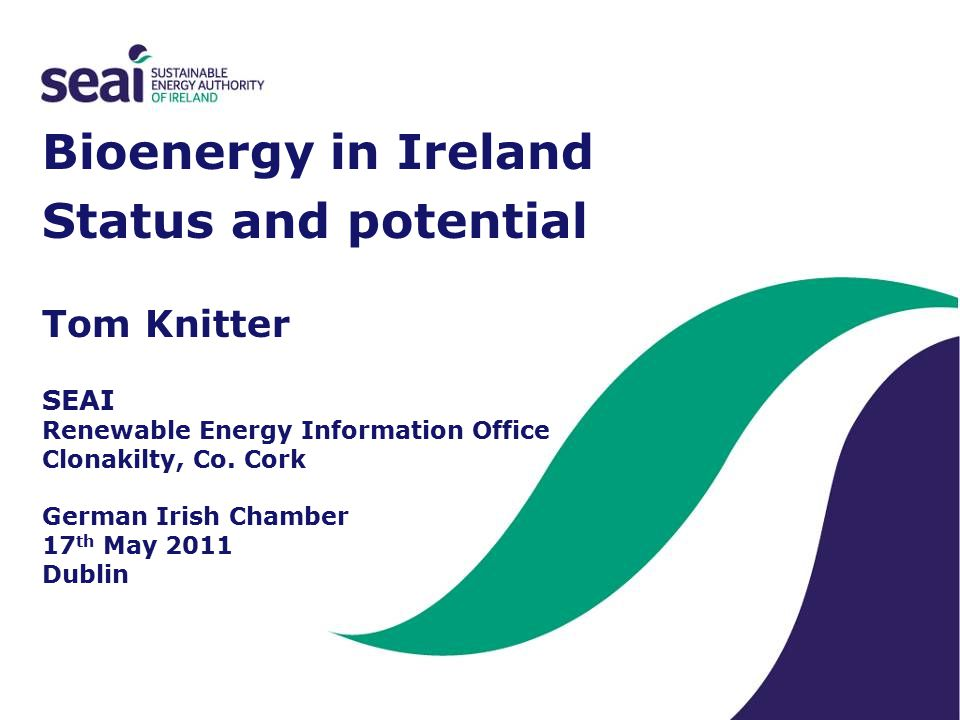 Bioenergy in Ireland Status and potential