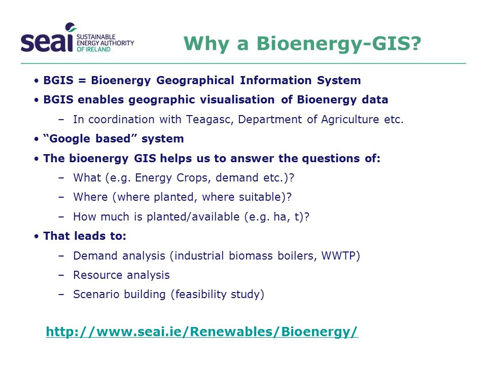 Why a Bioenergy-GIS http://www.seai.ie/Renewables/Bioenergy/