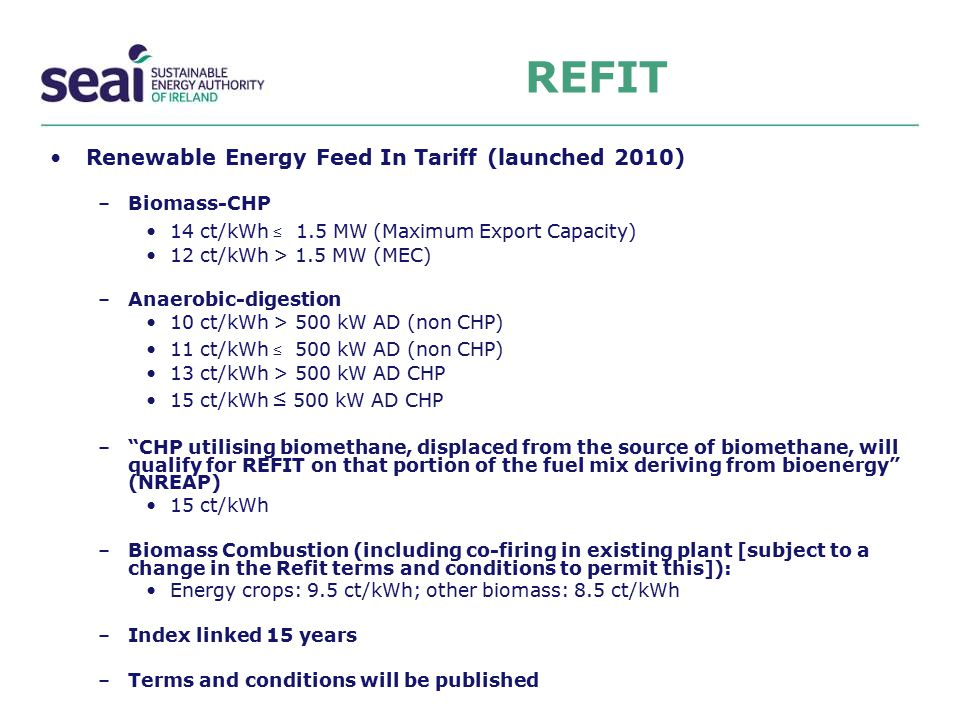 REFIT Renewable Energy Feed In Tariff (launched 2010) Biomass-CHP