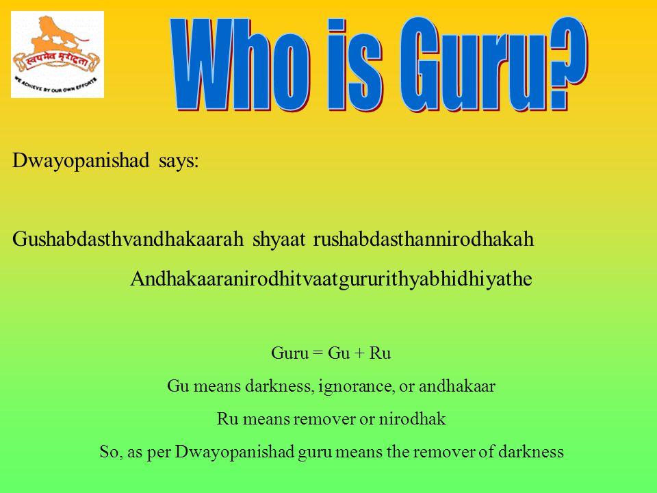 Who is Guru Dwayopanishad says: