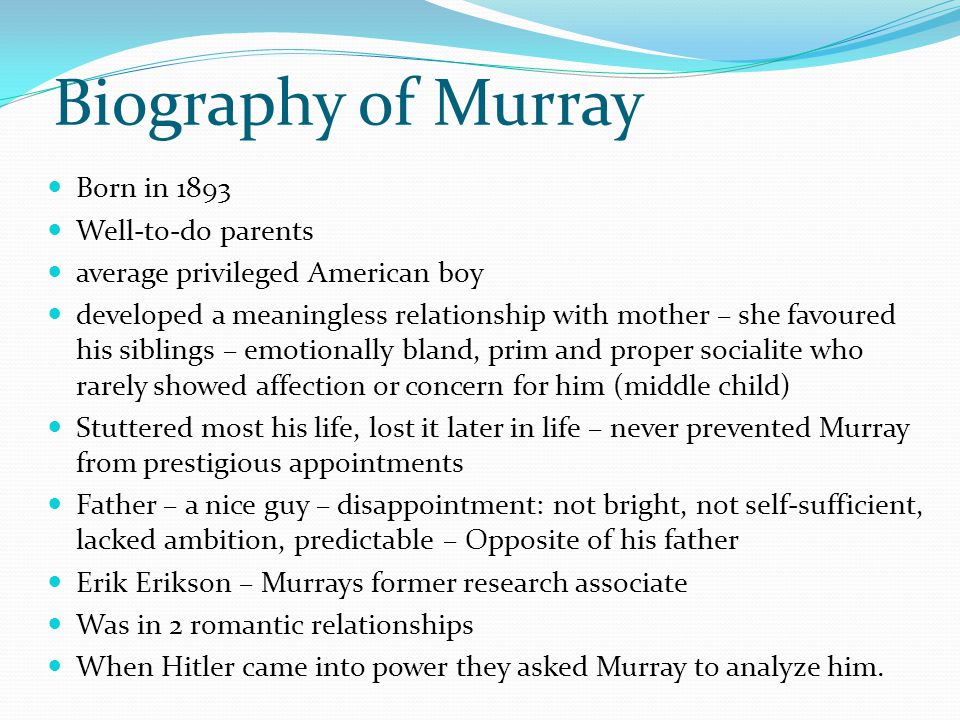 Biography of Murray Born in 1893 Well-to-do parents