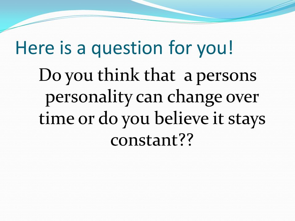 Here is a question for you!