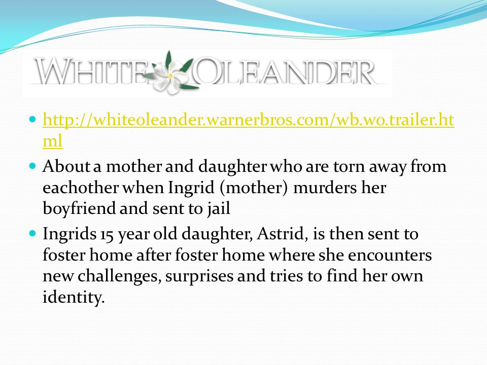 http://whiteoleander.warnerbros.com/wb.wo.trailer.html
