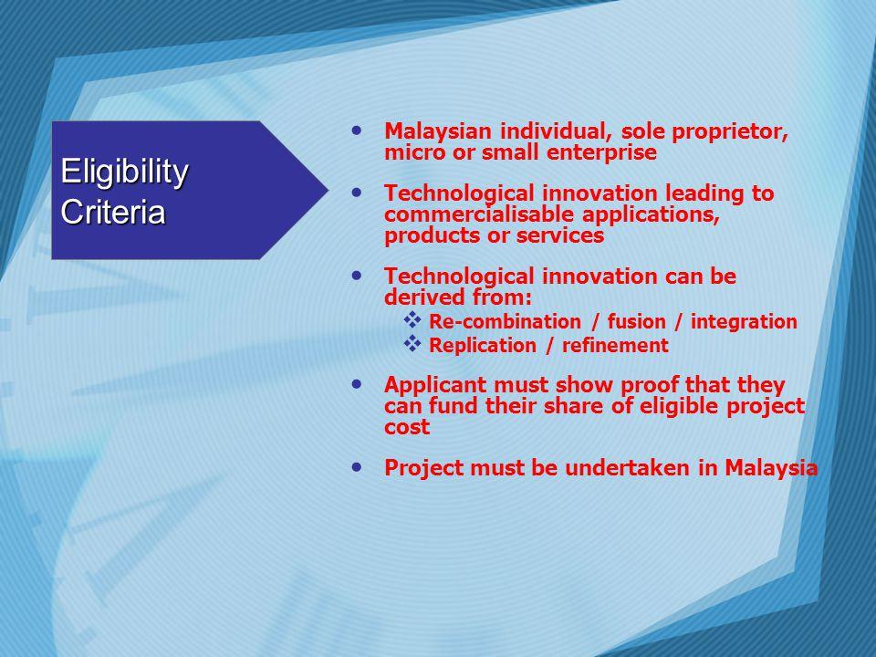 Eligibility Criteria Malaysian individual, sole proprietor, micro or small enterprise.
