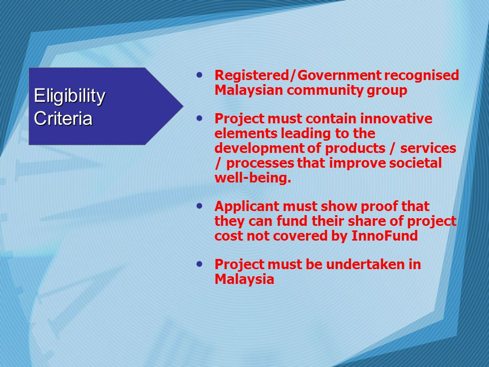Eligibility Criteria Registered/Government recognised Malaysian community group.