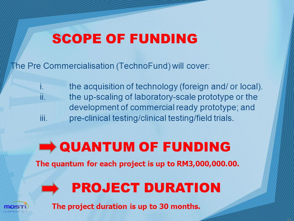 SCOPE OF FUNDING QUANTUM OF FUNDING PROJECT DURATION