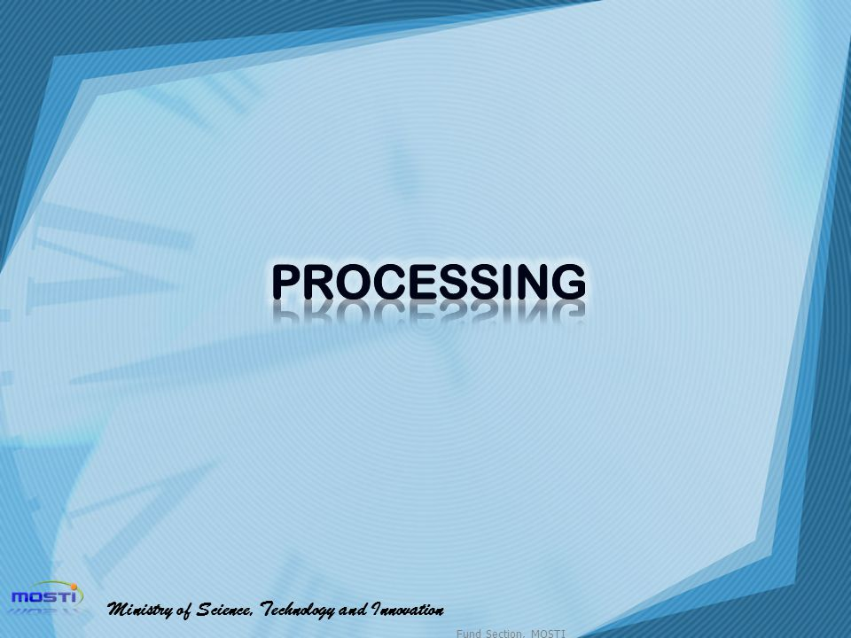 PROCESSING Ministry of Science, Technology and Innovation