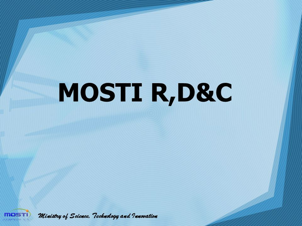 MOSTI R,D&C Ministry of Science, Technology and Innovation