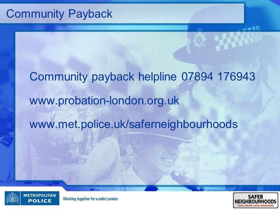 Community Payback Community payback helpline 07894 176943.
