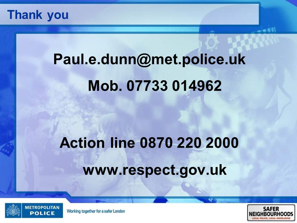 Paul.e.dunn@met.police.uk Mob. 07733 014962