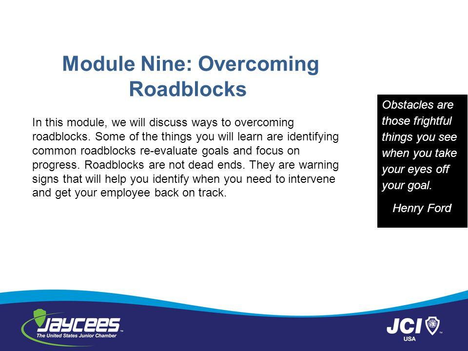 Module Nine: Overcoming Roadblocks