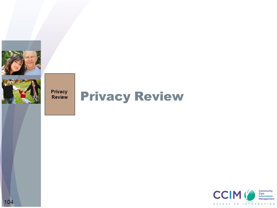 Privacy Review Privacy Review. Intent: This slide frames the discussion about the privacy review process.