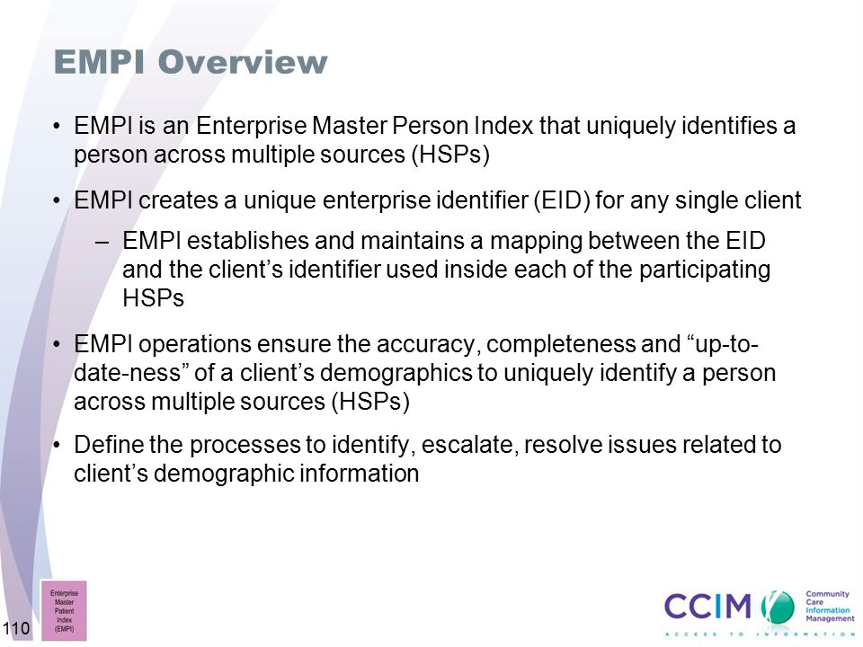 EMPI Overview EMPI is an Enterprise Master Person Index that uniquely identifies a person across multiple sources (HSPs)