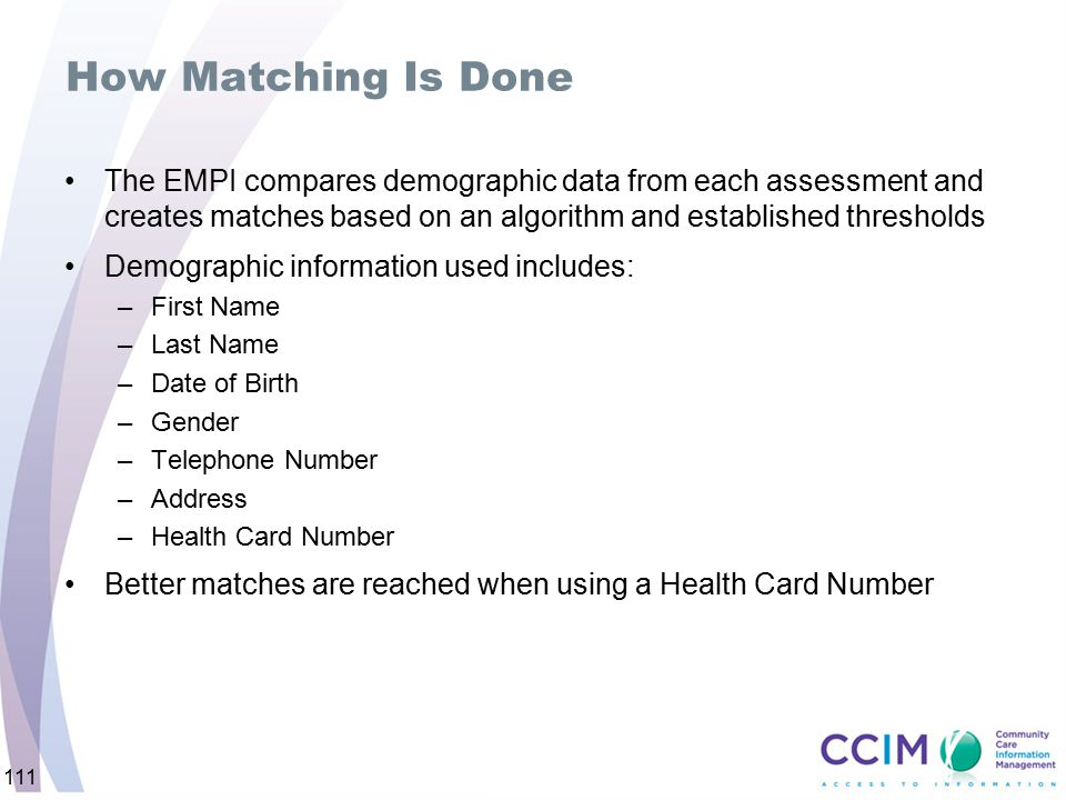 How Matching Is Done The EMPI compares demographic data from each assessment and creates matches based on an algorithm and established thresholds.