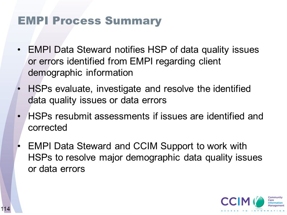 EMPI Process Summary EMPI Data Steward notifies HSP of data quality issues or errors identified from EMPI regarding client demographic information.