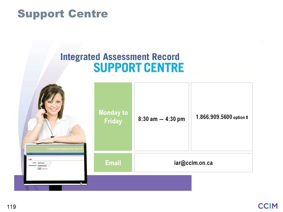 Support Centre Monday to Friday  8:30 am ― 4:30 pm