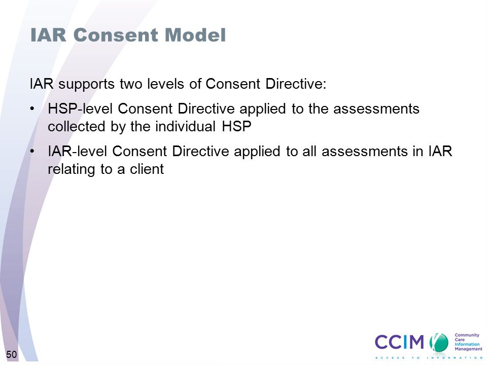 IAR Consent Model IAR supports two levels of Consent Directive: