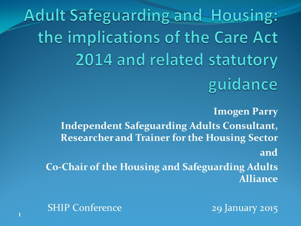 Adult Safeguarding and Housing: the implications of the Care Act 2014 and related statutory guidance