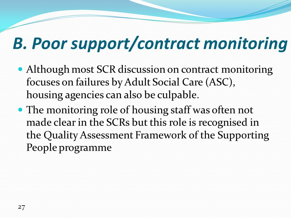 B. Poor support/contract monitoring